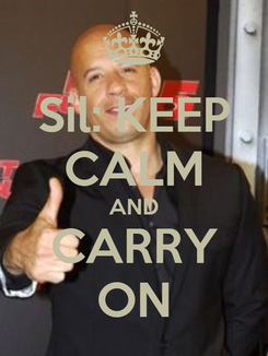 Poster: Sil: KEEP CALM AND CARRY ON