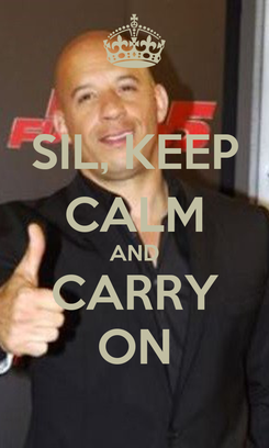 Poster: SIL, KEEP CALM AND CARRY ON