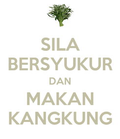 Poster: SILA BERSYUKUR DAN MAKAN KANGKUNG