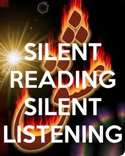Poster: SILENT READING  SILENT LISTENING