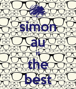 Poster: simon au is the best