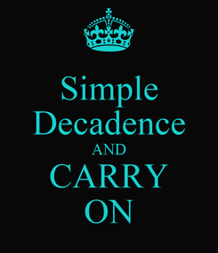 Poster: Simple Decadence AND CARRY ON