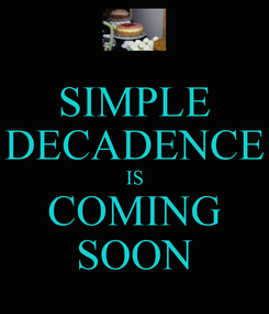 Poster: SIMPLE DECADENCE IS COMING SOON