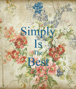 Poster: Simply Is The Best