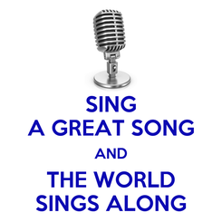 Poster: SING A GREAT SONG AND THE WORLD SINGS ALONG