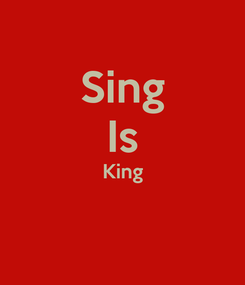 Poster: Sing Is King