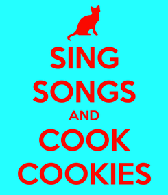 Poster: SING SONGS AND COOK COOKIES