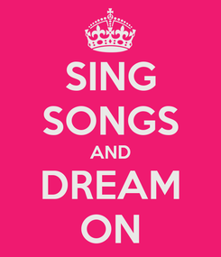 Poster: SING SONGS AND DREAM ON