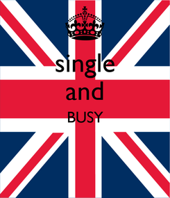 Poster: single and BUSY