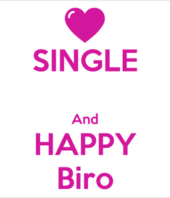 Poster: SINGLE  And HAPPY Biro
