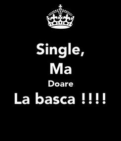 Poster: Single, Ma Doare La basca !!!!
