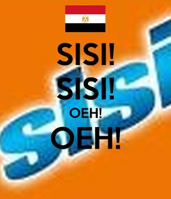Poster: SISI! SISI! OEH! OEH!