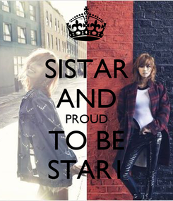 Poster: SISTAR AND PROUD TO BE STAR1