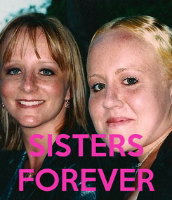 Poster:    SISTERS FOREVER