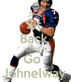 Poster: Sit  Back  And  Go   Johnelway