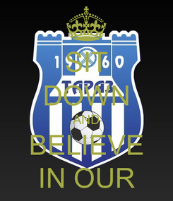 Poster: SIT DOWN AND BELIEVE IN OUR