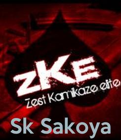 Poster:     Sk Sakoya