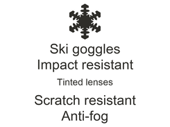 Poster: Ski goggles Impact resistant Tinted lenses Scratch resistant Anti-fog