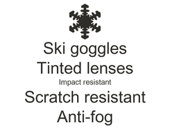 Poster: Ski goggles Tinted lenses Impact resistant Scratch resistant Anti-fog