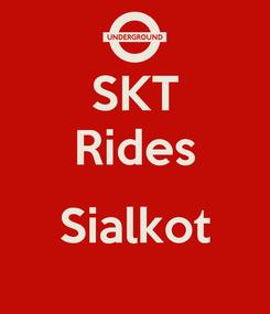 Poster: SKT Rides  Sialkot