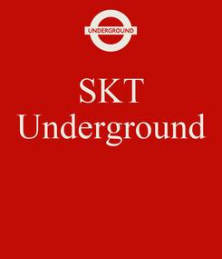 Poster: SKT Underground