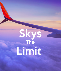Poster:  Skys The Limit