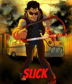 Poster:     Slick
