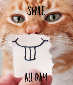 Poster: SMILE     ALL DAY