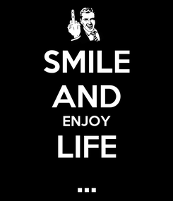 Poster: SMILE AND ENJOY LIFE ...