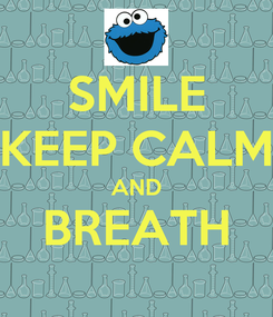 Poster: SMILE KEEP CALM AND BREATH