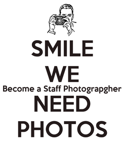 Poster: SMILE WE Become a Staff Photograpgher NEED PHOTOS