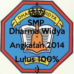 Poster: SMP  Dharma Widya Angkatan 2014 Lulus 100% :)