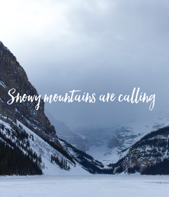Poster: Snowy mountains are calling