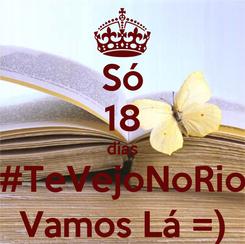 Poster: Só 18 dias #TeVejoNoRio Vamos Lá =)