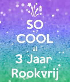 Poster: SO COOL al 3 Jaar  Rookvrij