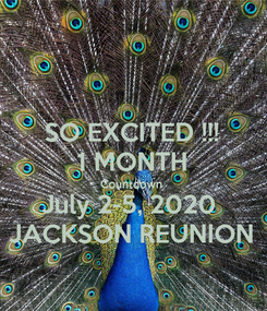 Poster: SO EXCITED !!! 1 MONTH Countdown  July 2-5, 2020  JACKSON REUNION