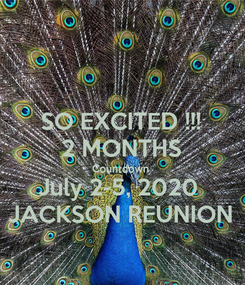 Poster: SO EXCITED !!! 2 MONTHS Countdown  July 2-5, 2020  JACKSON REUNION