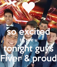 Poster:  so excited to see u tonight guys Fiver & proud