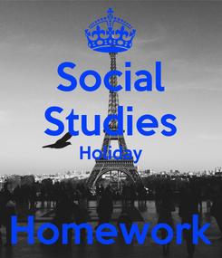 Poster: Social Studies Holiday  Homework
