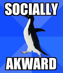 Poster: SOCIALLY AKWARD