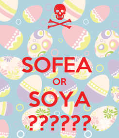 Poster:  SOFEA  OR SOYA ??????