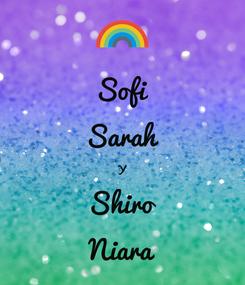 Poster: Sofi Sarah Y Shiro Niara