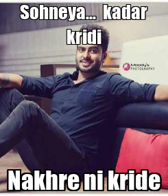 Poster: Sohneya...  kadar kridi Nakhre ni kride