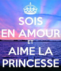 Poster: SOIS EN AMOUR ET AIME LA PRINCESSE