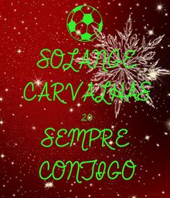 Poster: SOLANGE CARVALHAS 20 SEMPRE  CONTIGO