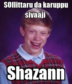 Poster: SOllittaru da karuppu sivaaji  Shazann