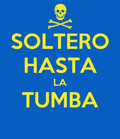 Poster: SOLTERO HASTA LA TUMBA