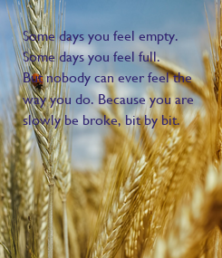 Poster: Some days you feel empty.