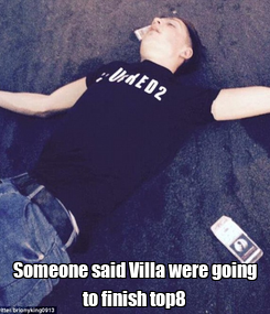 Poster:  Someone said Villa were going to finish top8