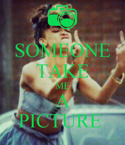 Poster: SOMEONE TAKE ME A PICTURE
